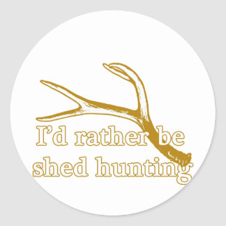 Rather be shed hunting classic round sticker