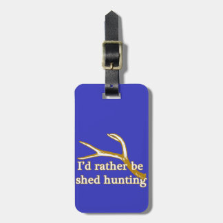 Rather be shed hunting luggage tag