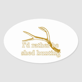 Rather be shed hunting oval sticker