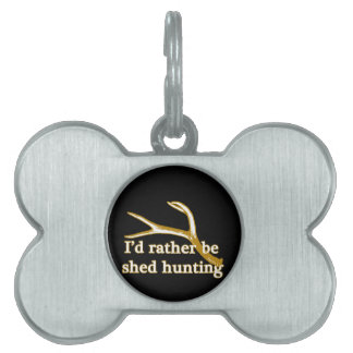 Rather be shed hunting pet tag
