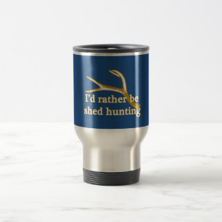 Rather be shed hunting travel mug