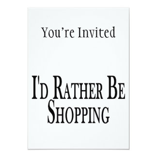 Rather Be Shopping 5x7 Paper Invitation Card