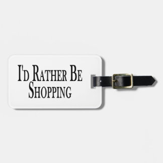 Rather Be Shopping Luggage Tag
