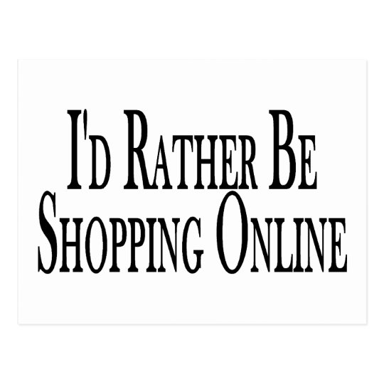 Rather Be Shopping Online Postcard