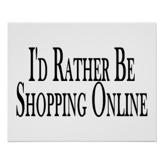 Rather Be Shopping Online Print