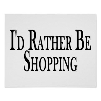 Rather Be Shopping Poster
