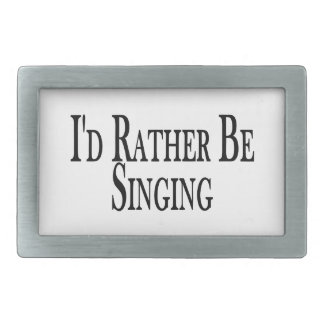 Rather Be Singing Belt Buckle