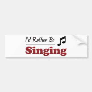 Rather Be Singing Bumper Sticker