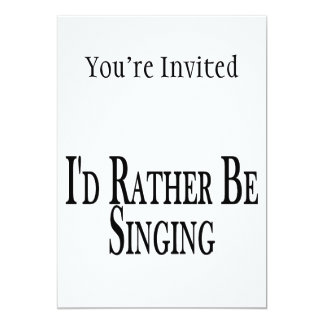 Rather Be Singing 5x7 Paper Invitation Card