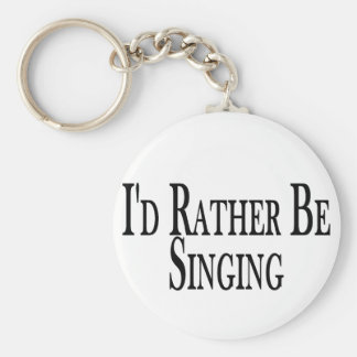 Rather Be Singing Key Chains