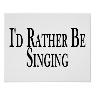 Rather Be Singing Poster