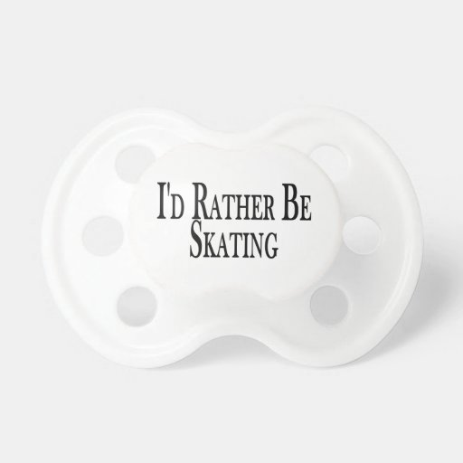 Rather Be Skating Pacifier