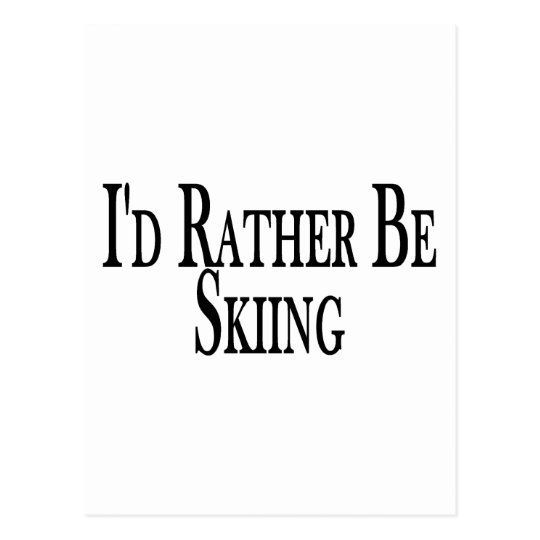 Rather Be Skiing Postcard