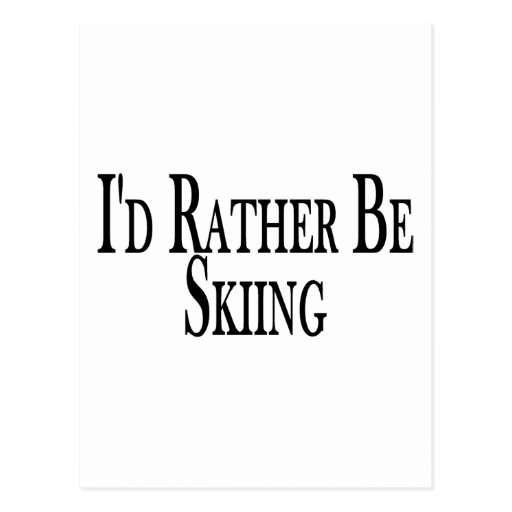 Rather Be Skiing Postcards