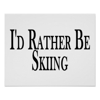 Rather Be Skiing Poster