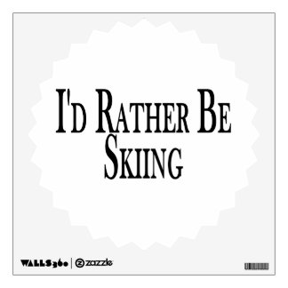 Rather Be Skiing Wall Sticker