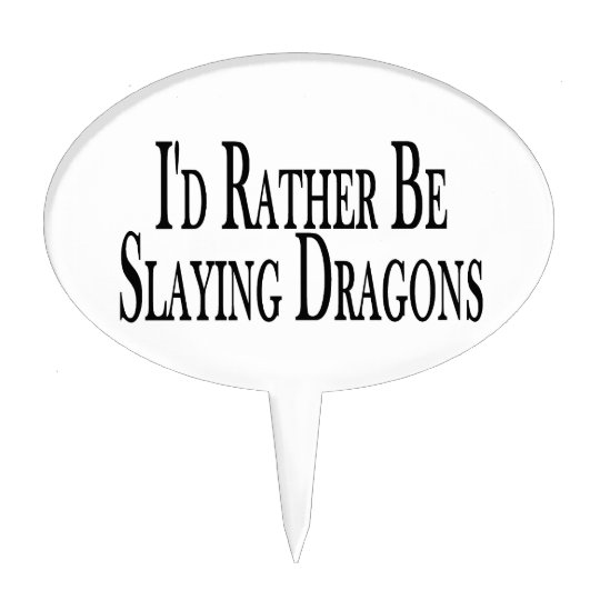Rather Be Slaying Dragons Cake Topper