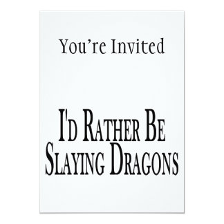 Rather Be Slaying Dragons Card