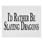 Rather Be Slaying Dragons Posters