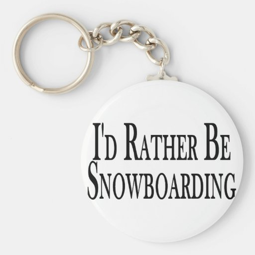 Rather Be Snowboarding Key Chain
