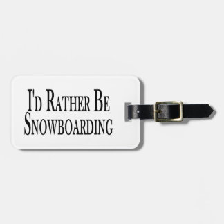 Rather Be Snowboarding Luggage Tag