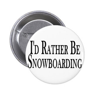 Rather Be Snowboarding Pinback Button