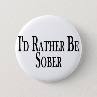 Rather Be Sober Button