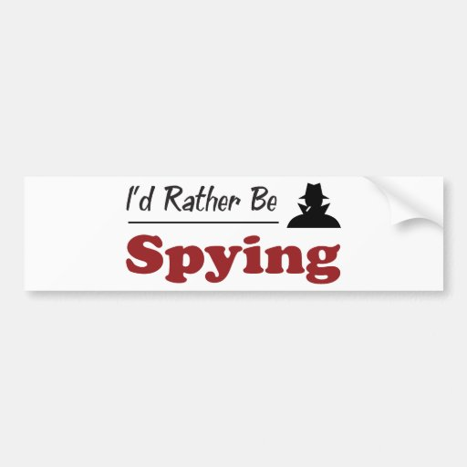 Rather Be Spying Bumper Sticker
