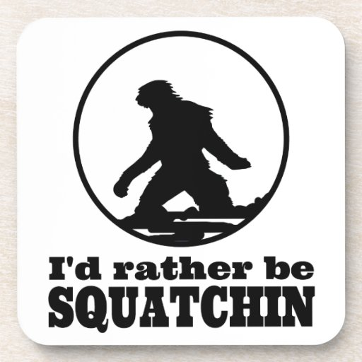 Rather Be Squatchin Coaster