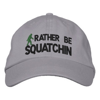 Rather be Squatchin Embroidered Hat