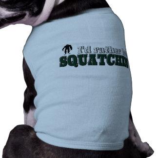 Rather be Squatchin  Funny Sasquatch Hunter Dog Shirt