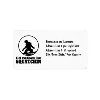 Rather Be Squatchin Address Label