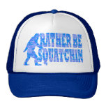 Rather be squatchin on blue camouflage trucker hat
