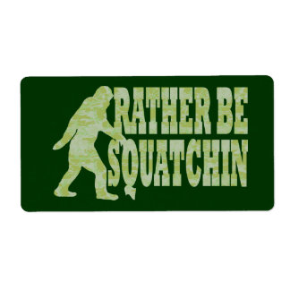Rather be squatchin on green camouflage label