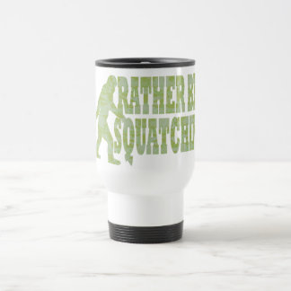 Rather be squatchin on green camouflage 15 oz stainless steel travel mug