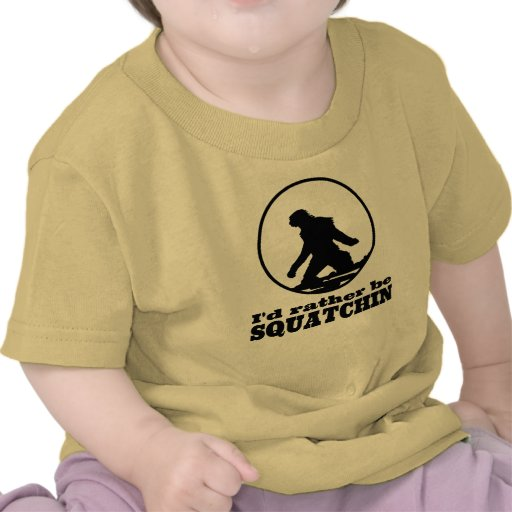 Rather Be Squatchin Tee Shirts
