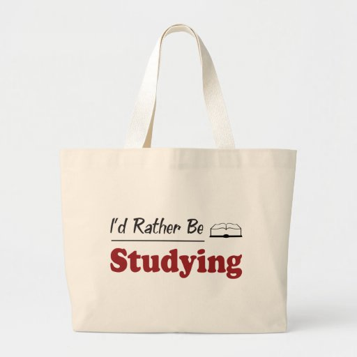 Rather Be Studying Bags