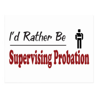 Rather Be Supervising Probation Postcard