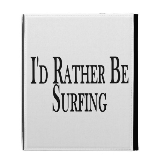 Rather Be Surfing iPad Folio Cover