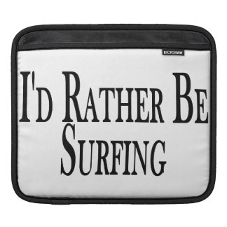 Rather Be Surfing iPad Sleeve