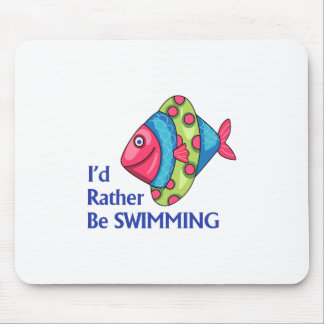 RATHER BE SWIMMING MOUSEPAD