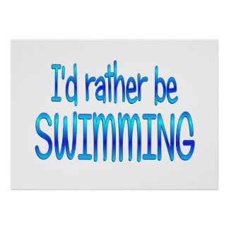 Rather be Swimming Poster