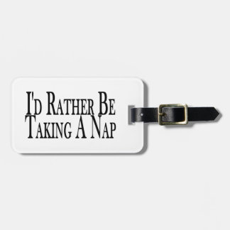 Rather Be Taking A Nap Bag Tag