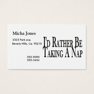 Rather Be Taking A Nap Business Card