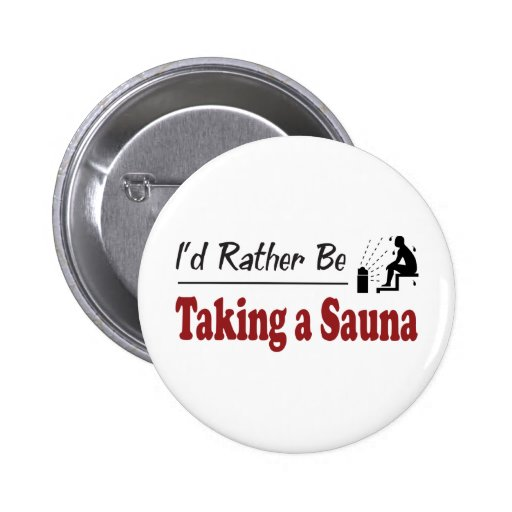 Rather Be Taking a Sauna Pin