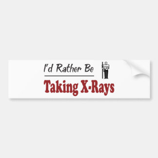 Rather Be Taking X-Rays Car Bumper Sticker