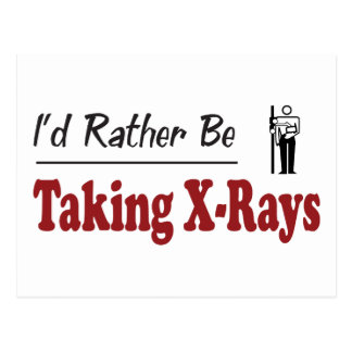 Rather Be Taking X-Rays Postcard