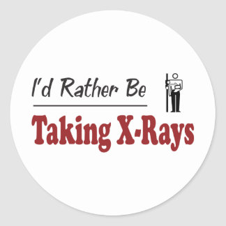 Rather Be Taking X-Rays Classic Round Sticker