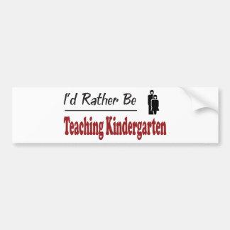 Rather Be Teaching Kindergarten Car Bumper Sticker