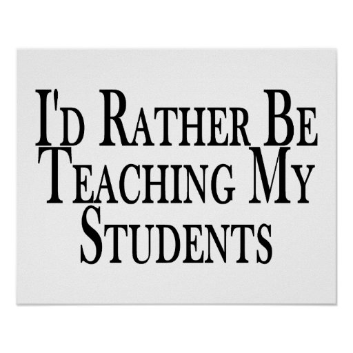 Rather Be Teaching My Students Poster